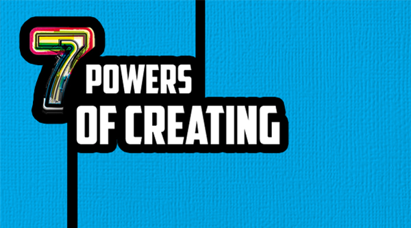 7 Powers Of Creating
